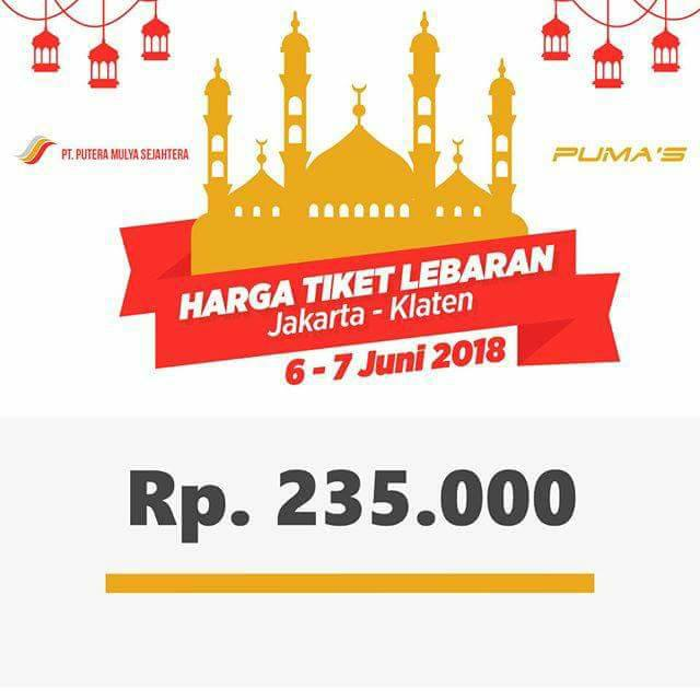 Harga Tiket Lebaran Bus Putera Mulya 2018 - Klaten 06-07 Juni