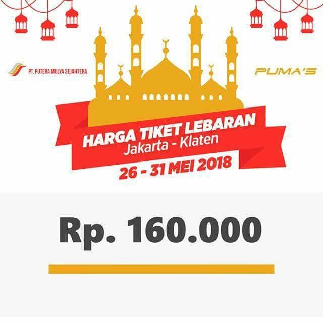 Harga Tiket Lebaran Bus Putera Mulya 2018 - Klaten 26-31 Mei